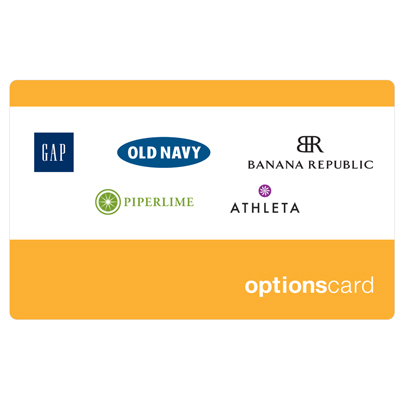 THE OPTIONS<sup>®</sup> $25 Gift Card - This gift card is perfect for every recipient and every lifestyle. It can be used at over 3,000 Gap, Banana Republic, PiperLime, Athleta and Old Navy stores nationwide, as well as their Factory and Outlet stores, and online.